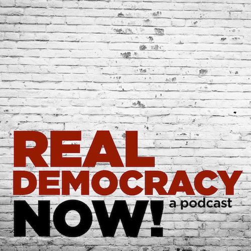 Real Democracy Now! a podcast